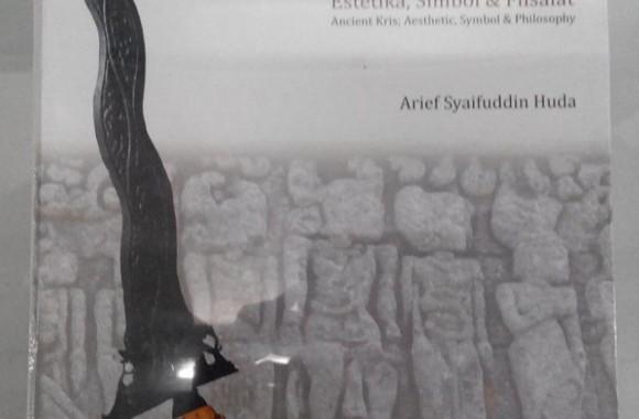 Buku : Keris Kuno, Estetika, Simbol dan Filsafat